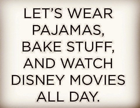 10-let-is-wear-pajamas-bake-stuff-and-watch-disney-movies-all-day