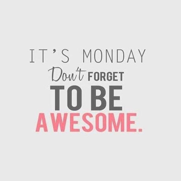 Happy Week Quotes Inspirational: Motivational Monday Quotes, Happy Monday Inspirational Quotes