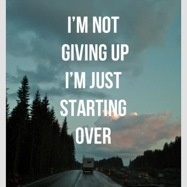 Starting Over Quotes: Never Give Up Quotes, Inspirational Keep Your Head Up Images