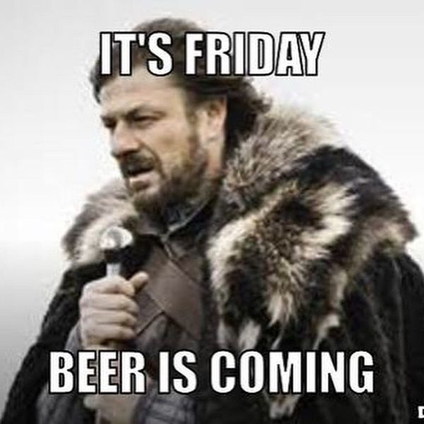 Its friday beer is coming 80 it's friday memes 2018
