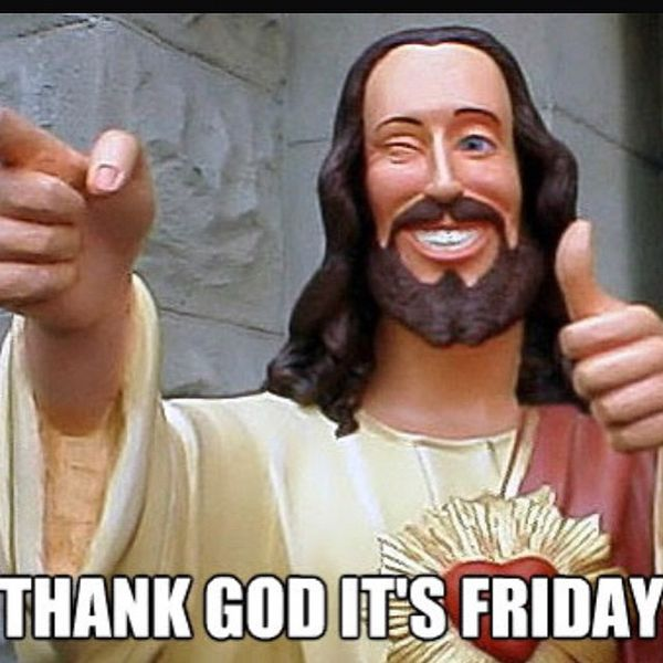 Thank god its friday jesus meme