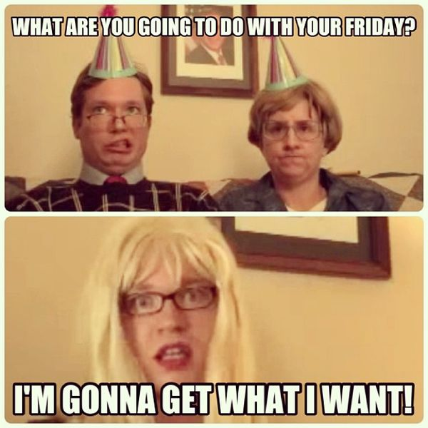 What are you going to do with your friday 80 it's friday memes 2017,Friday Memes