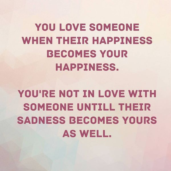 You Love Someone When Their Happiness Becomes