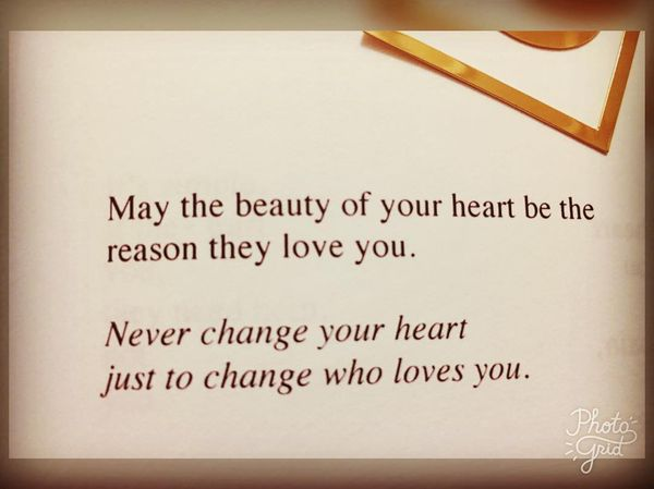 May The Beauty of Your Heart be The Reason They Love You.