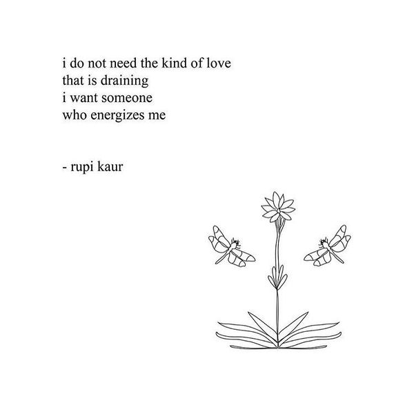 I Do Not Need The Kind of Love That Is Draining...