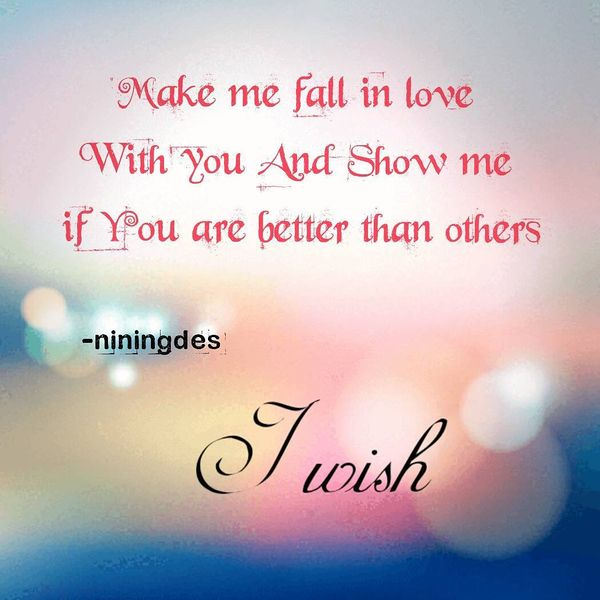 Make Me Fall In Love With You And Show Me If You Are Better That Others