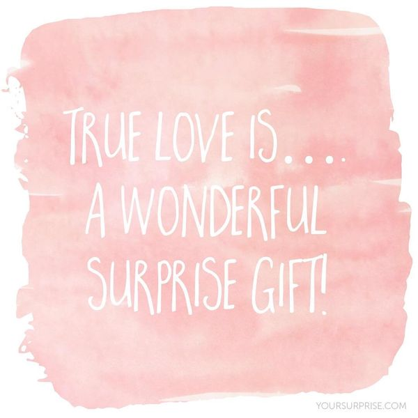 True love is... A wonderful surprise gift!