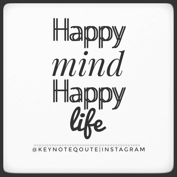 Exceptional Happy Mind Happy Life.