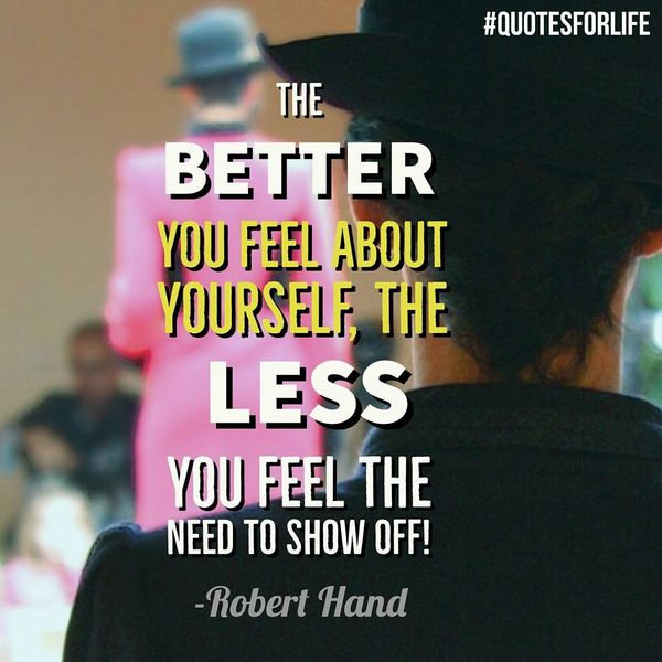 The Better You Feel about Yourself, the Less You Feel the Need to Show off!
