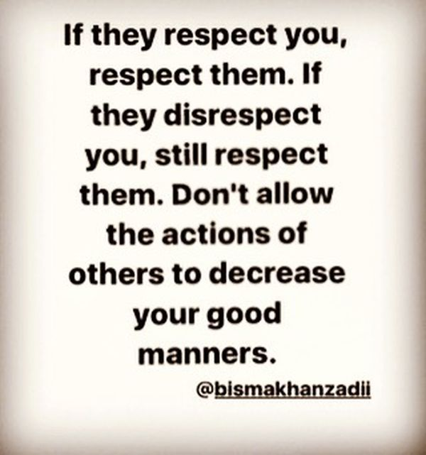 If They Respect You, Respect Them.