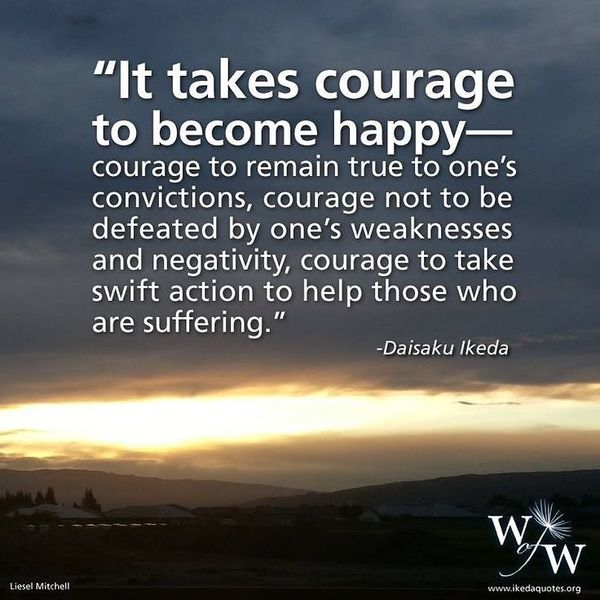 It Takes Courage to Become Happy...