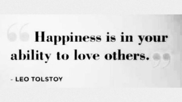 Happiness In in your Ability to Love Others.