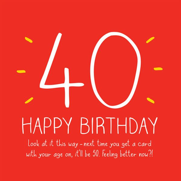 Perfect Happy Big 40th Birthday Card