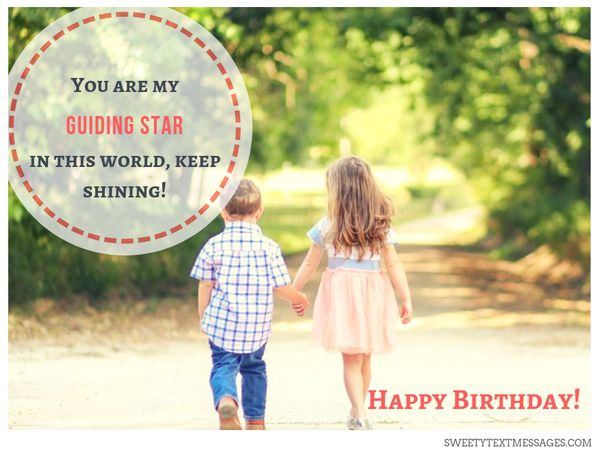 Brother Birthday Wishes From Sister We Are Two Parts Of The Whole Our Souls United By A Boundless Love For Each Other Happy My Second Half