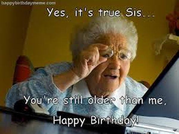 Funny Birthday Memes For Your Sister : Happy birthday meme best funny bday memes