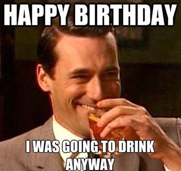 70 Happy Bday Meme about Being Drunk happy birthday meme, best funny bday memes