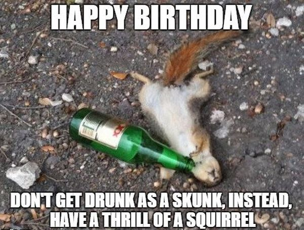 Funny Birthday Drinking Meme : Happy birthday meme best funny bday memes