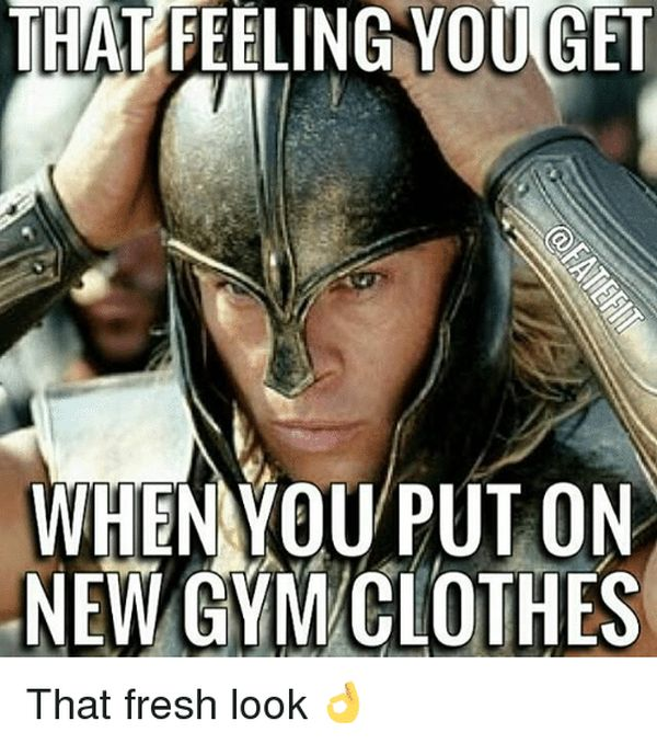 Funny Memes About Working Out in New Gym Clothes 1