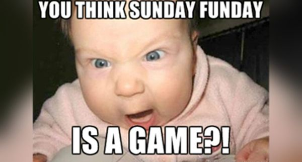 Funny Meme Faces 2018 : Sunday memes & funny sunday night memes and pics