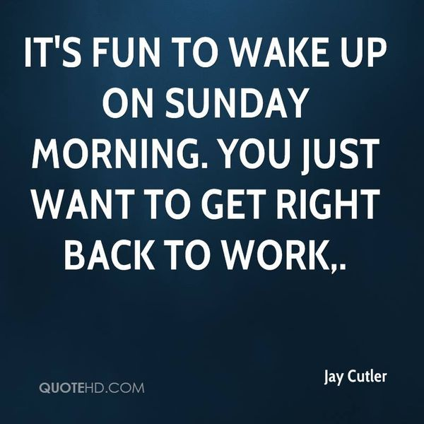 Good Working On Sunday Quotes