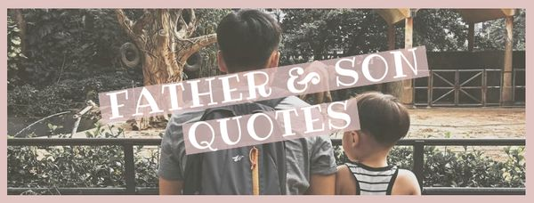 Father And Son Quotes Short Sons And Dad Sayings