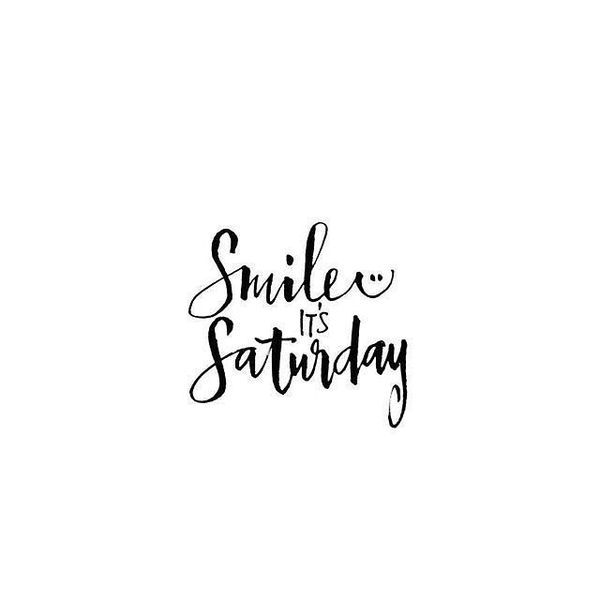 Saturday Quotes Happy Saturday Quotes Funny Quotes About Saturday Morning