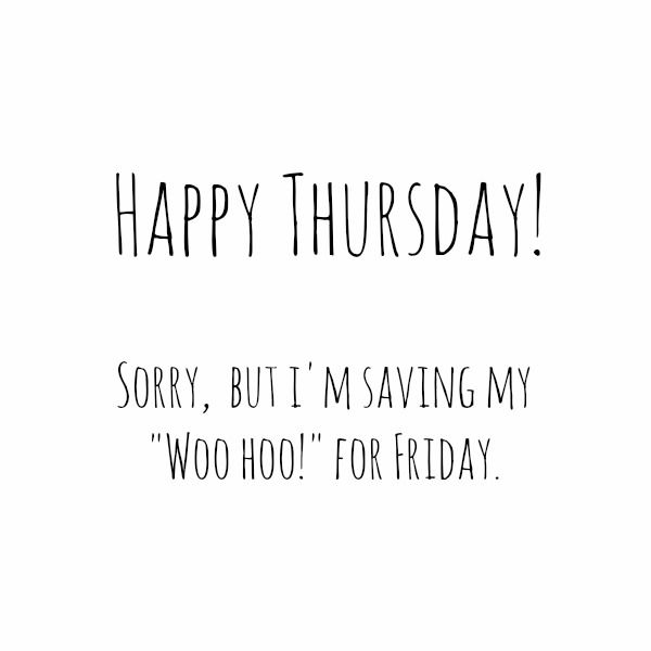 Happy Thursday Quotes Sayings About Thursday Morning