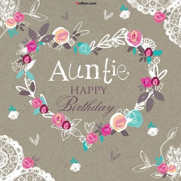 Happy birthday auntie wishes with images wonderful e card birthday wishes for dear aunt m4hsunfo