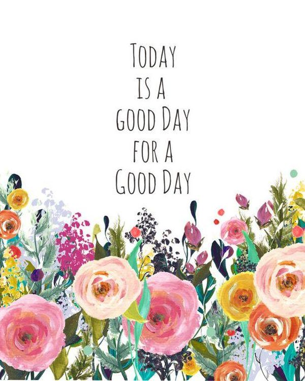 "Great Quotes to Wish ""Have a Good Day!"""