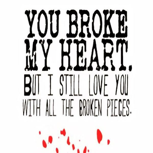 Broken Heart Quotes Heartbreak Sayings About Relationship And Love Amazing Broken Love Quotes