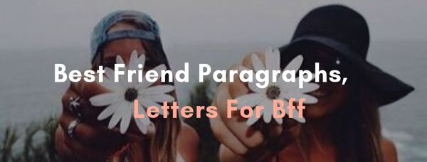 best friend paragraphs letters for bff