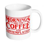 Mornings Are For Coffee and Contemplation 11 oz. Mug